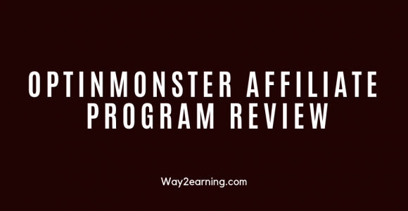 OptinMonster Affiliate Program Review : Join And Earn Cash
