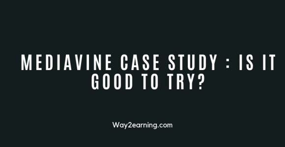 Mediavine Case Study (2019) : Is It Good To Try?