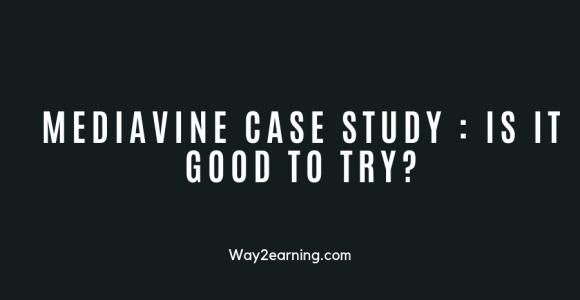 Mediavine Case Study (2019) : Is It Good To Try?