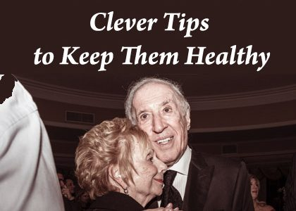 Senior Parents at Home: Clever Tips to Keep Them Healthy