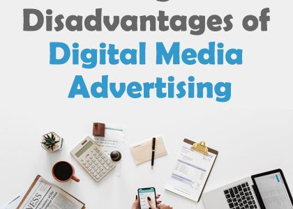 Advantages and Disadvantages of Digital Media Advertising