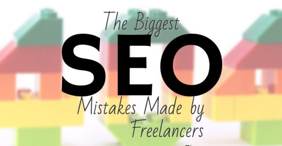 10 Biggest SEO Mistakes Made by Freelancers