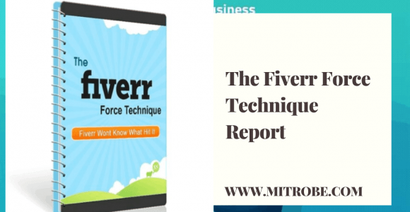Make money on Fiverr using the Fiverr Force Technique Report