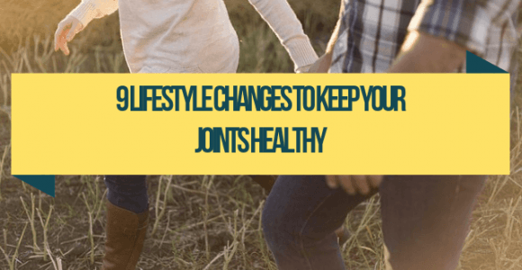 9 lifestyle changes to keep your joints healthy