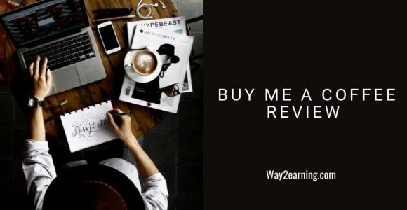 Buy Me A Coffee Review : Get Donation For Your Creative Work