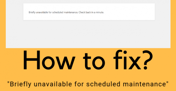 "How to fix: ""Briefly unavailable for scheduled maintenance WordPress error?"