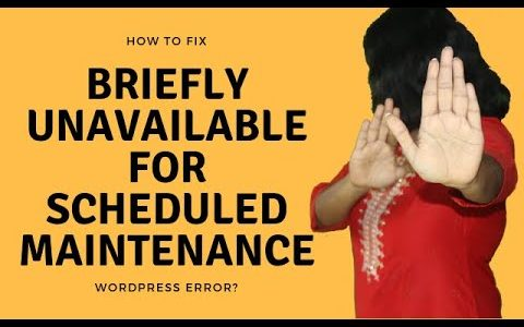 "How to fix the ""Briefly unavailable for scheduled maintenance"" error in WordPress?"