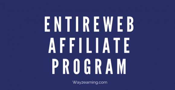 Entireweb Affiliate Program : Promote, Refer And Get Cash