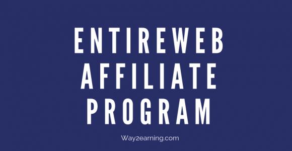 Entireweb Affiliate Program : Promote, Refer And Get Cash