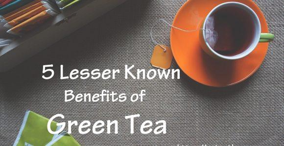5 Lesser-Known Health Benefits of Green Tea – Get Set Happy