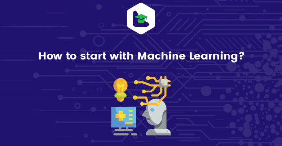 How to Start with Machine Learning