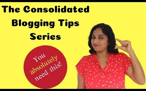 The Consolidated Blogging Tips Series – Both for beginner and advanced bloggers!