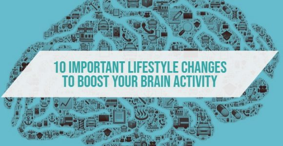 10 Important lifestyle changes to boost your brain activity