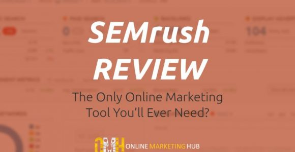 SEMrush Review: The Only Online Marketing Tool You'll Ever Need?