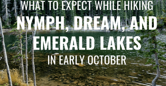 Nymph, Dream, and Emerald Lake Hike in Early October – Campfires & Coffee