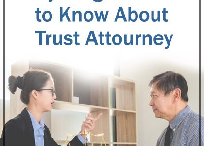 Everything You Need to Know About Trust Attorney