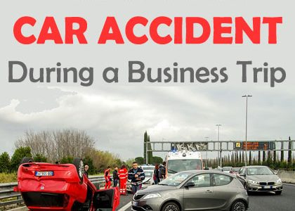How to Handle Car Accident during a Business Trip