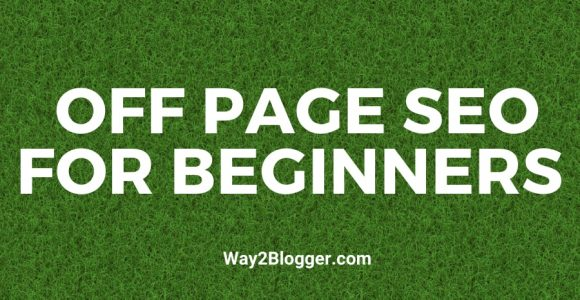 Off-Page SEO For Beginners : (17 Best Tips & Techniques)