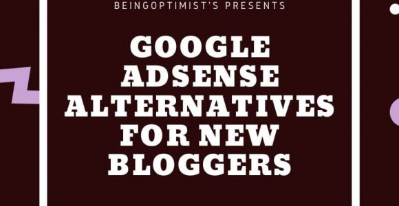 Top 5 Google Adsense Alternatives For Small Publishers and New Bloggers To Look For In 2020
