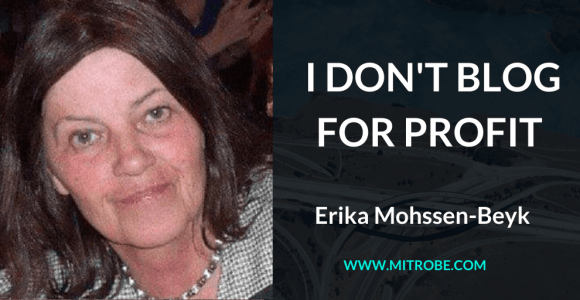 Erika Mohssen Beyk: I Don't Blog For Profit – Blog Interview 3 – Mitrobe