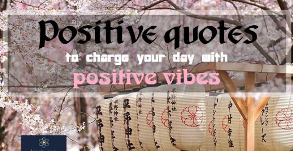 Positive quotes to charge your day with positive vibes