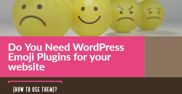 Do You Need WordPress Emoji Plugins for your website (how to use them)?