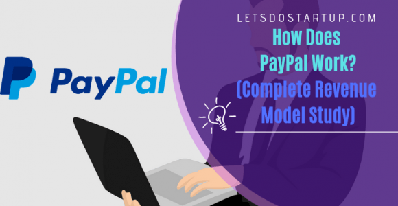 How Does PayPal Work And PayPal Revenue Model