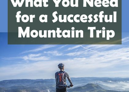 What You Need for a Successful Mountain Trip