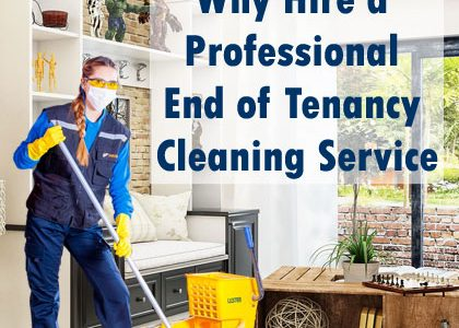 Why Hire a Professional End of Tenancy Cleaning Service