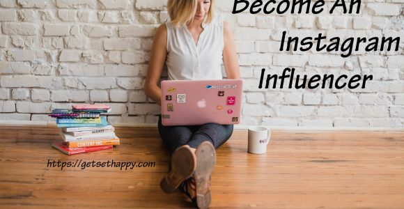 How to Become Instagram Influencer? | Get Set Happy