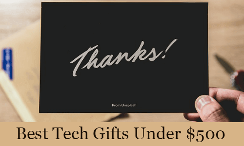 The 12 Best Tech Gifts You can Buy for 2019 (Under $500)