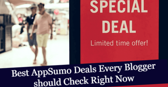 Best AppSumo Deals Every Blogger should Check Right Now