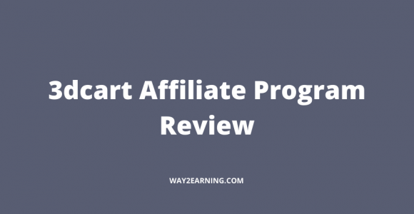 3dcart Affiliate Program Review : Promote And Earn Cash