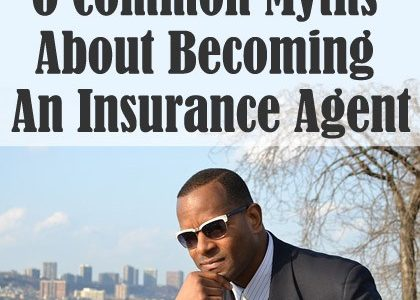 6 Common Myths About Becoming An Insurance Agent