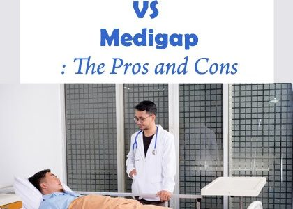 Medicare Advantage VS Medigap: The Pros and Cons