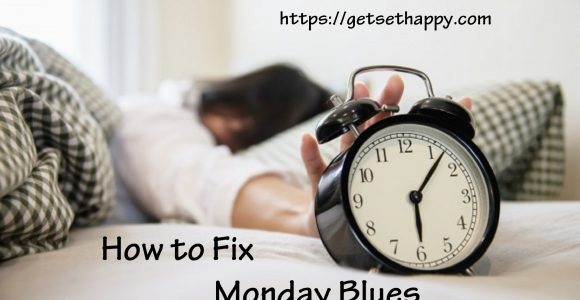 How to Fix Monday Blues? | Get Set Happy