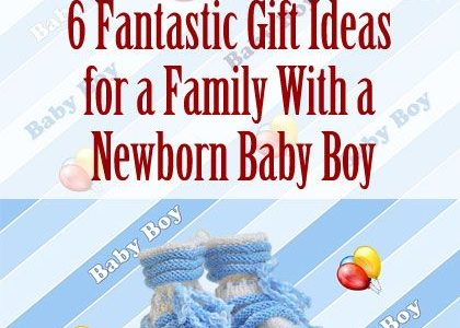 6 Fantastic Gift Ideas for a Family With a Newborn Baby Boy