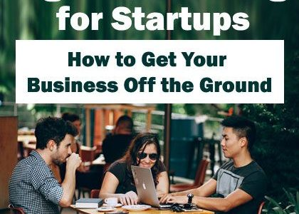 Digital Marketing for Startups: How to Get Your Business Off the Ground