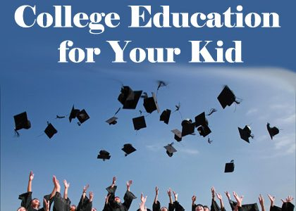 How to Ensure a College Education for Your Kid