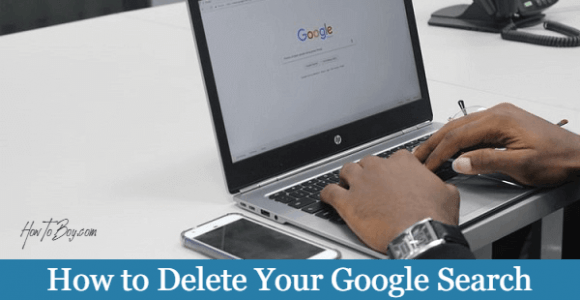 How to Delete Your Google Search History (Desktop, Android, and iPhone)