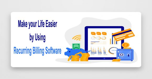 Why Billing Magnates Need to Shift towards Recurring Billing Software?