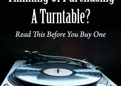 Thinking Of Purchasing A Turntable? Read This Before You Buy One
