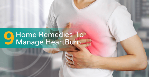 9 Home Remedies To Manage Heart Burn | SMILES, Bangalore