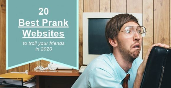 20 Best Prank Websites to Troll Your Friends – Techorhow