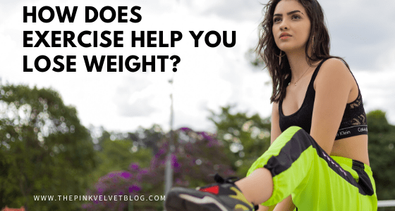 How does Exercise help you Lose Weight?