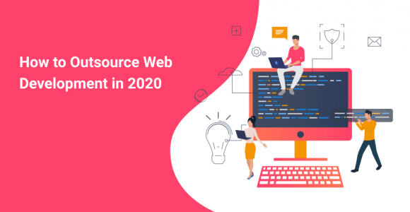 How To Outsource Web Development Successfully in 2020 | SpdLoad