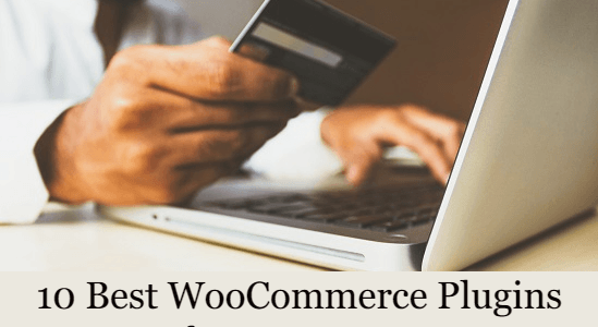 10 Best #WooCommerce Plugins for Your Store