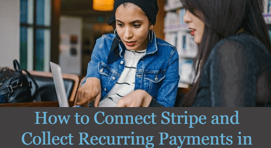 How to Connect Stripe and Collect Recurring Payments in WordPress