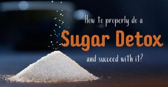 How to properly do a Sugar Detox and succeed with it?
