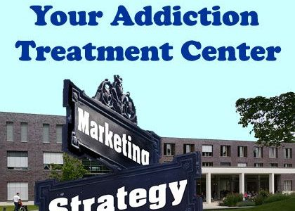 How to Market Your Addiction Treatment Center